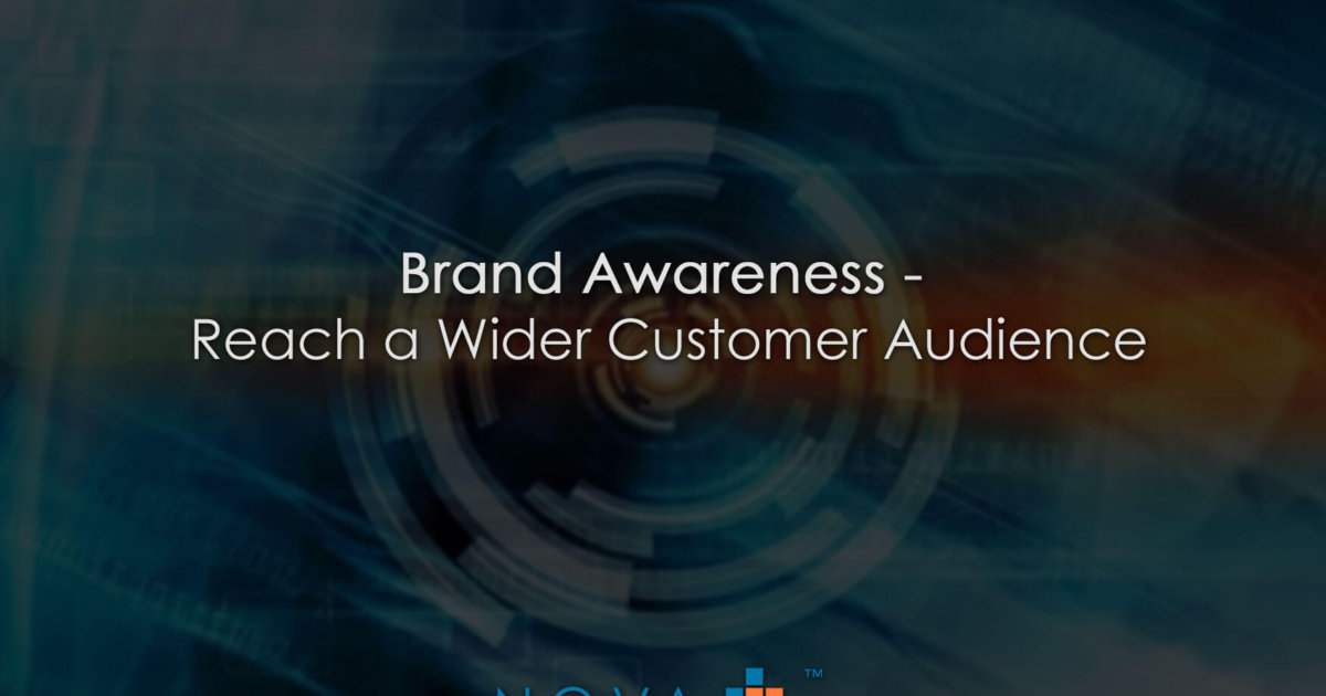 Brand Awareness Reach a Wider Customer Audience