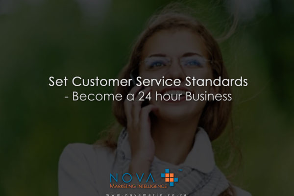 Set Customer Service Standards Become a 24 hour Business