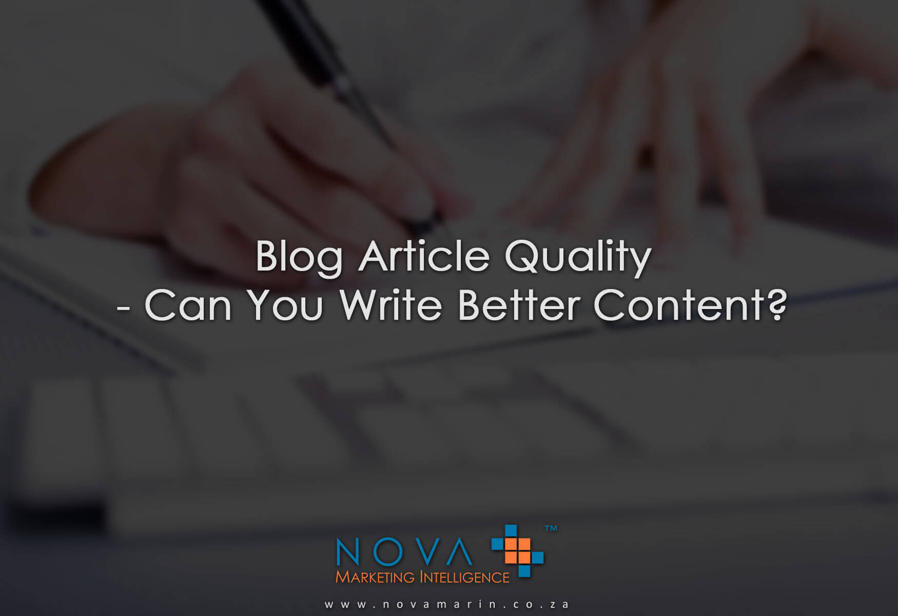 Blog Article Quality – Can You Write Better Content?