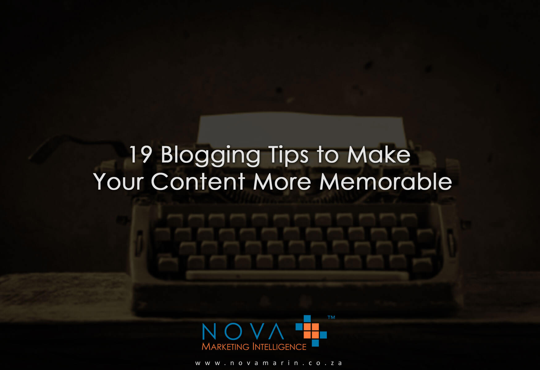 Blogging Tips - 19 Ways to Make Your Content More Memorable