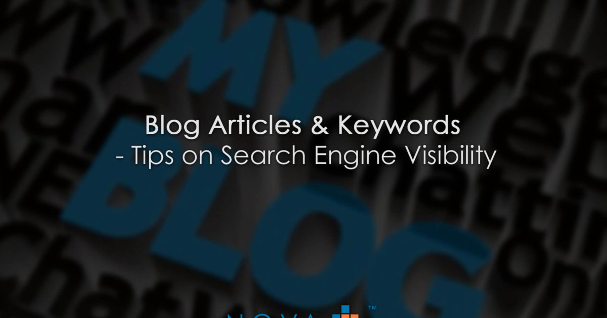 Blog Articles & Keywords - Tips on Search Engine Visibility
