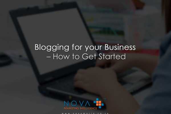 Blogging for your Business – How to Get Started