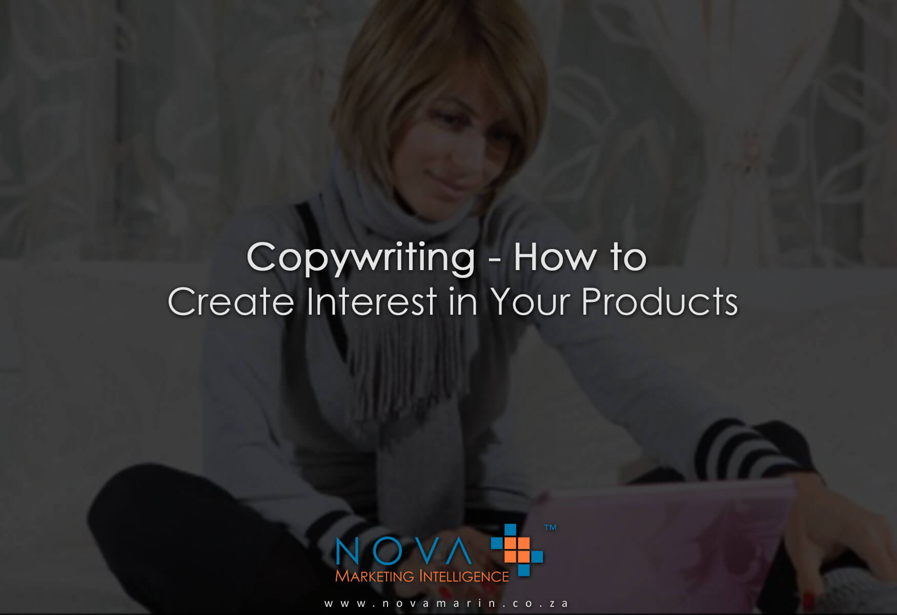 Copywriting – How to Create Interest in Your Products