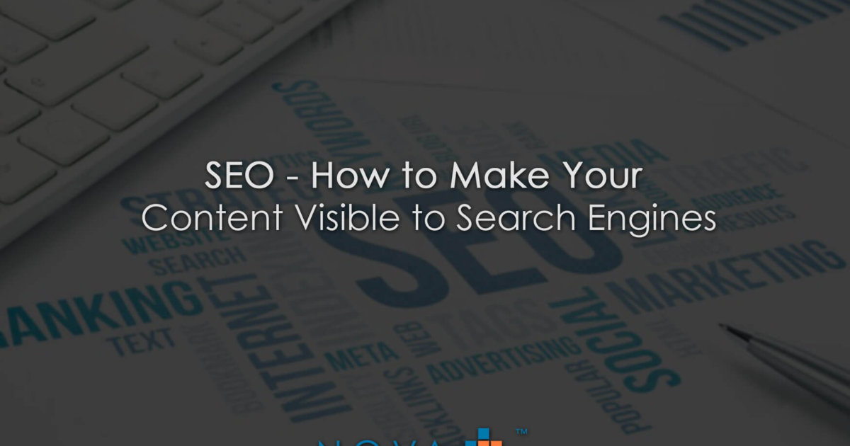 SEO - How to Make Your Content Visible to Search Engines