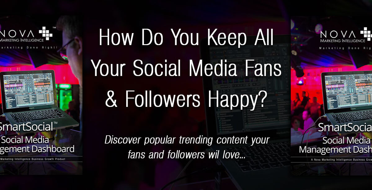 How do You Keep All Your Social Media Fans and Followers Happy